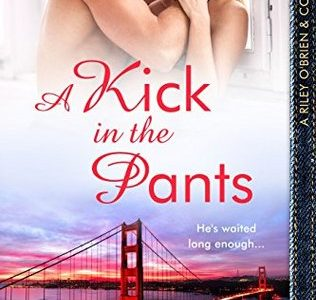 ** Blog Tour / Review **  A KICK IN THE PANTS / WILL NEVER FADE  by Jenna Sutton