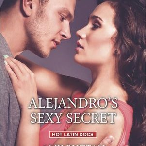 ** Review **  ALEJANDRO'S SEXY SECRET  Amy Ruttan