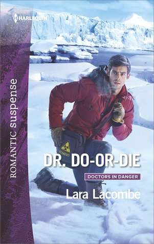 ** Review **  DR. DO-OR-DIE  Lara Lacome