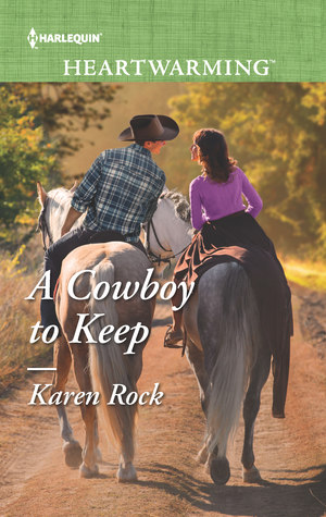 ** Review and Giveaway! **  A COWBOY TO KEEP by Karen Rock