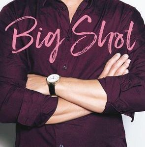 * BLOG TOUR / REVIEW * BIG SHOT by Carly Phillips & Erika Wilde
