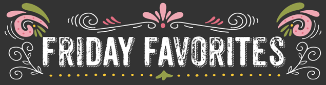 **  FRIDAY FAVORITES with Janie Crouch – with a GIVEAWAY!  **