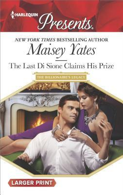 ** Review **  THE LAST DI SIONE CLAIMS HIS PRIZE  Maisey Yates