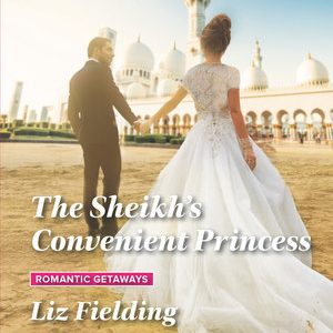* REVIEW *  THE SHEIKH'S CONVENIENT PRINCESS by Liz Fielding