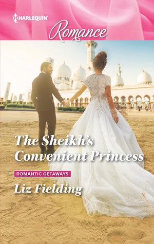 * REVIEW *  THE SHEIKH'S CONVENIENT PRINCESS by Liz Fielding