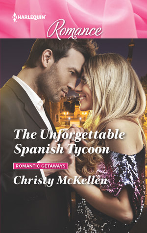 * REVIEW *  THE UNFORGETTABLE SPANISH TYCOON by Christy McKellen
