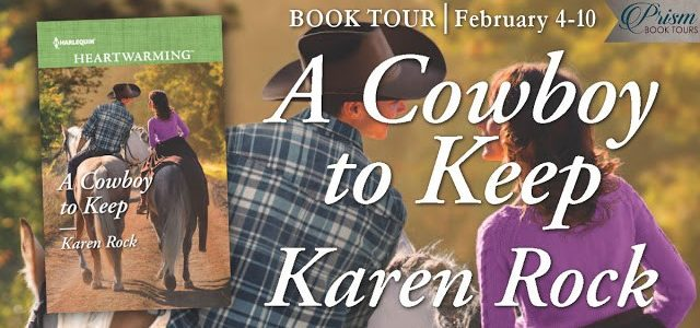 * BLOG TOUR *  A COWBOY TO KEEP by Karen Rock