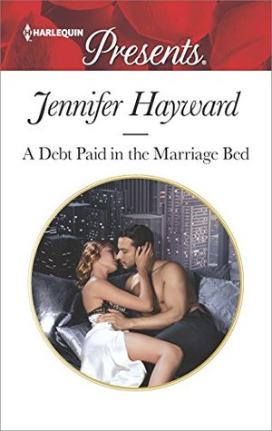 * Review * A DEBT PAID IN THE MARRIAGE BED by Jennifer Hayward