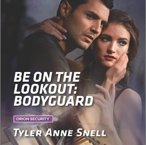 * REVIEW *  BE ON THE LOOKOUT: BODYGUARD by Tyler Anne Snell