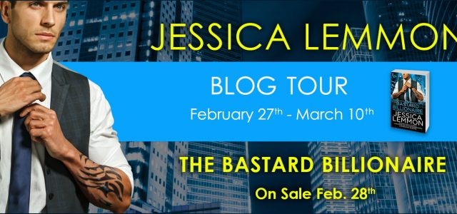 * Blog Tour / Release Blast * THE BASTARD BILLIONAIRE by Jessica Lemmon