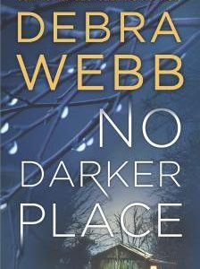 * Review * NO DARKER PLACE by Debra Webb