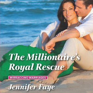 * Review * THE MILLIONAIRE'S ROYAL RESCUE by Jennifer Faye