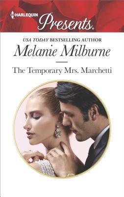 * REVIEW * THE TEMPORARY MRS. MARCHETTI by Melanie Milburne
