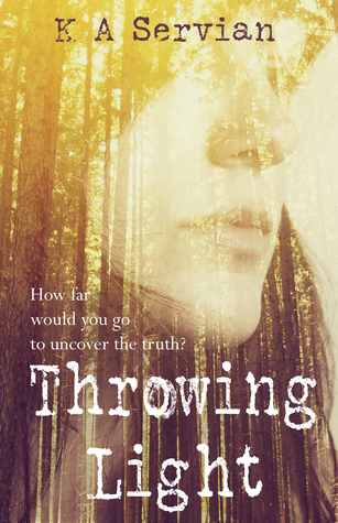 * Review * THROWING LIGHT by K A Servian