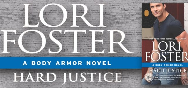 * Blog Tour / Release Blast * HARD JUSTICE by Lori Foster