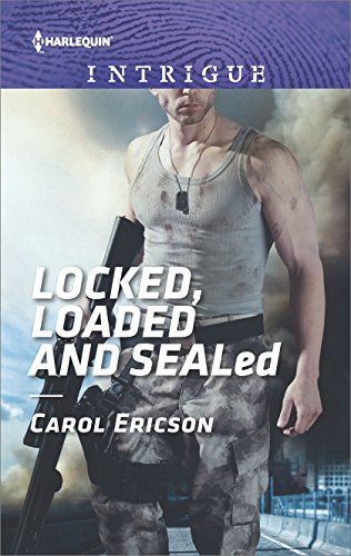 * Review * LOCKED, LOADED AND SEALED by Carol Ericson