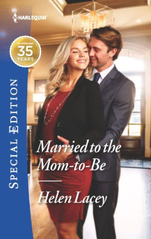 * Review * MARRIED TO THE MOM-TO-BE by Helen Lacey