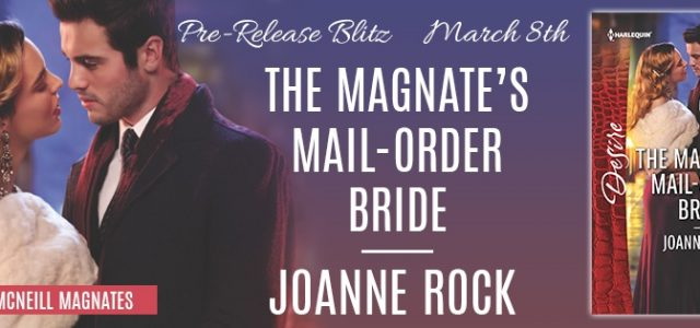 * Blog Tour / Pre-Release Blast * THE MAGNATE'S MAIL-ORDER BRIDE by Joanne Rock
