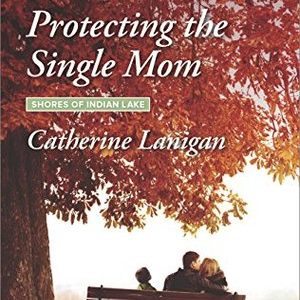 * Blog Tour / Book Review * PROTECTING THE SINGLE MOM by Catherine Lanigan