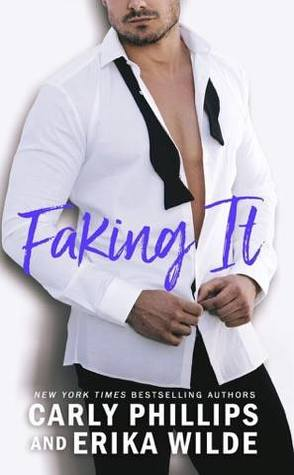 * Blog Tour / Book Review * FAKING IT by Carly Phillips and Erika Wilde