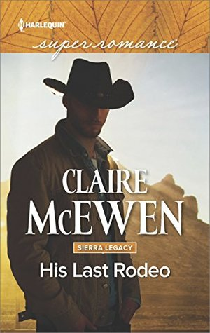 * Blog Tour / Book Review * HIS LAST RODEO by Claire McEwen
