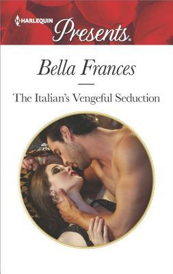 * Review * THE ITALIAN'S VENGEFUL SEDUCTION by Bella Frances