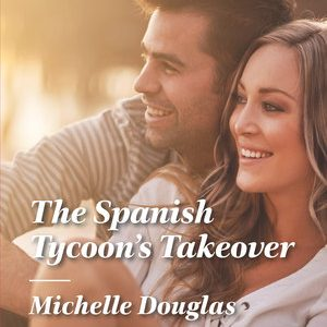 * Review * THE SPANISH TYCOON'S TAKEOVER by Michelle Douglas