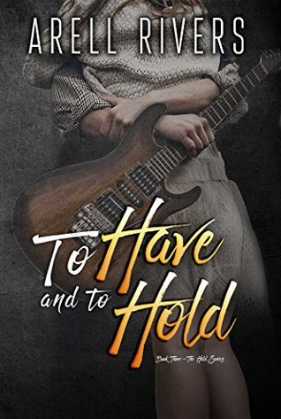 * Blog Tour / Book Review * TO HAVE AND TO HOLD by Arell Rivers