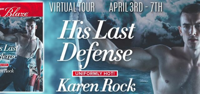 * Blog Tour / Release Blast * HIS LAST DEFENSE by Karen Rock