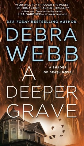 * Review * A DEEPER GRAVE by Debra Webb
