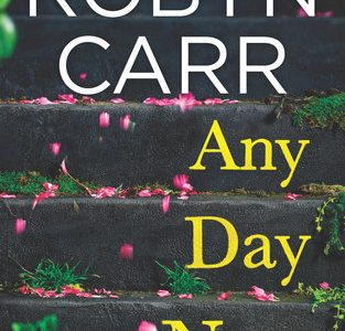 * Review * ANY DAY NOW by Robyn Carr