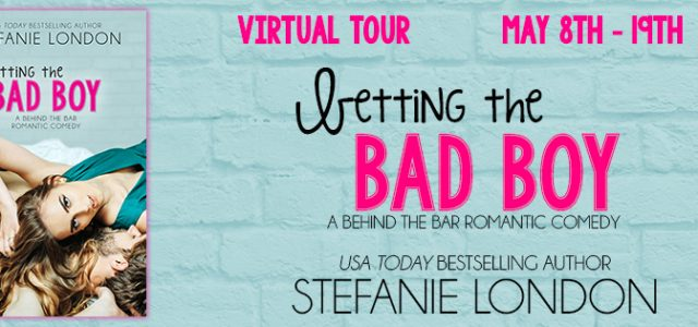 * Blog Tour/ Release Blast * BETTING THE BAD BOY by Stefanie London