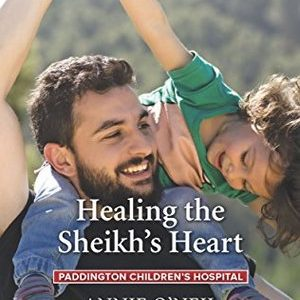 * Review * HEALING THE SHEIKH'S HEART by Annie O'Neil