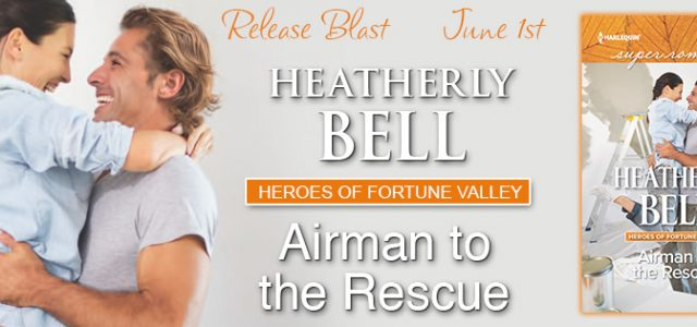 * Blog Tour / Release Blast * AIRMAN TO THE RESCUE by Heatherly Bell