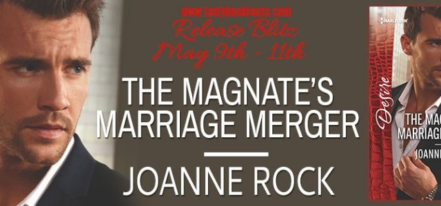 * Release Blast / Book Review * THE MAGNATE'S MARRIAGE MERGER by Joanne Rock