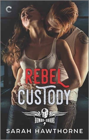 * Review * REBEL CUSTODY by Sarah Hawthorne