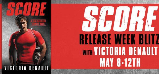 * Release Week Blitz * SCORE by Victoria Denault