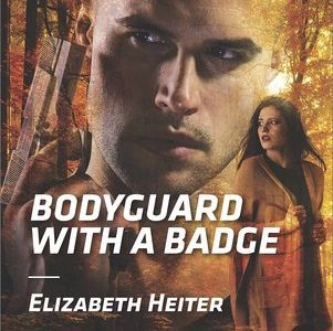 * Review * BODYGUARD WITH A BADGE by Elizabeth Heiter