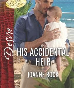 * Blog Tour / Book Review * HIS ACCIDENTAL HEIR by Joanne Rock