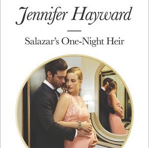 * Review * SALAZAR'S ONE-NIGHT HEIR by Jennifer Hayward