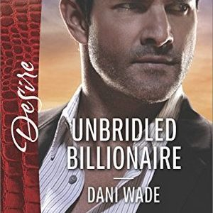 * Review * UNBRIDLED BILLIONAIRE by Dani Wade