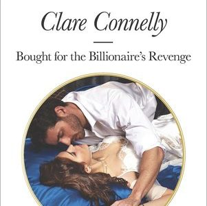 * Review * BOUGHT FOR THE BILLIONAIRE'S REVENGE by Clare Connelly