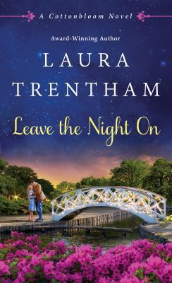 * Blog Tour / Book Review * LEAVE THE NIGHT ON by Laura Trentham