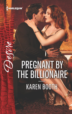 * Review * PREGNANT BY THE BILLIONAIRE by Karen Booth