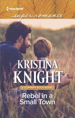 * Blog Tour / Book Review * REBEL IN A SMALL TOWN by Kristina Knight