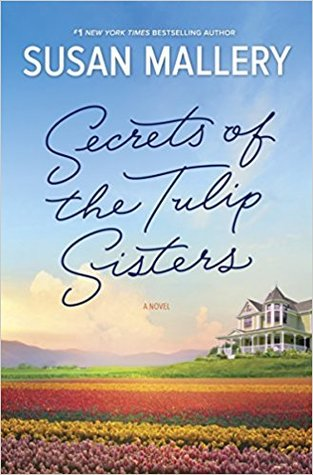 * Review * SECRETS OF THE TULIP SISTERS by Susan Mallery