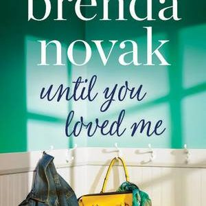 * Review * UNTIL YOU LOVED ME by Brenda Novak