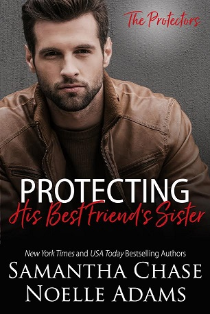 * Review * PROTECTING HIS BEST FRIEND'S SISTER by Samantha Chase & Noelle Adams
