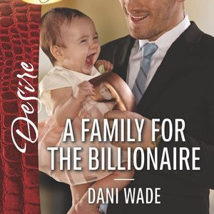 * Review * A FAMILY FOR THE BILLIONAIRE by Dani Wade