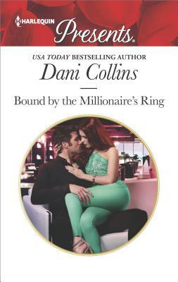 * Review * BOUND BY THE MILLIONAIRE'S RING by Dani Collins